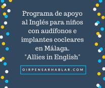 Programa de apoyo al Inglés para niños con audífonos e implantes cocleares en Málaga