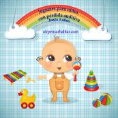 Juguetes para niños con pérdida auditiva hasta 3 años