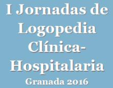 I Jornadas de Logopedia Clínica Hospitalaria