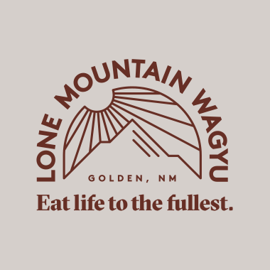 """Photo Description: Lone Mountain Wagyu logo with the text """"Golden, NM, Eat Life to the Fullest"""". The illustration is of a mountain with a sun shining down (it's abstracted line art)."""