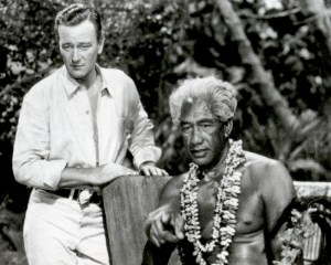 "TWO DUKES: John ""The Duke"" Wayne and Duke Paoa Kahanamoku."