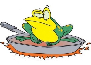 Frog in a frying pan.