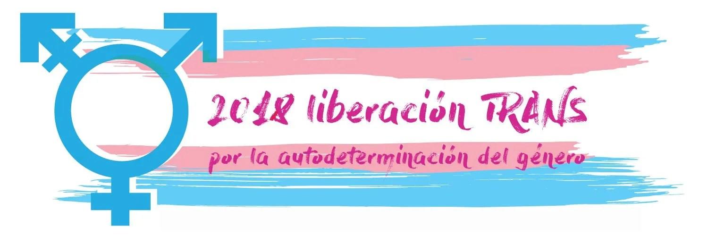 2018 Liberación TRANS. Por la autodeterminación del género