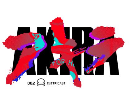 Eletricast 002 - Akira