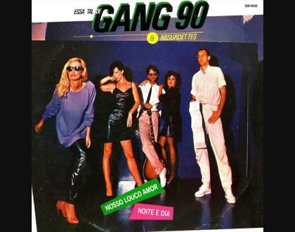 Discos Escondidos #054: Gang 90 & Absurdettes - Essa Tal de Gang 90 & Absurdettes (1983)