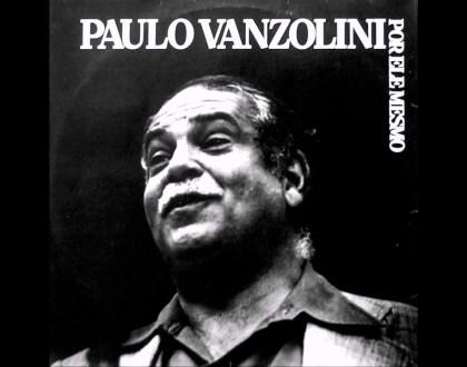 Discos Escondidos #081: Paulo Vanzolini - Por Ele Mesmo (1981)