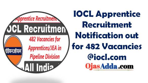 IOCL Apprentice Recruitment Notification out for 482 Vacancies @iocl.com