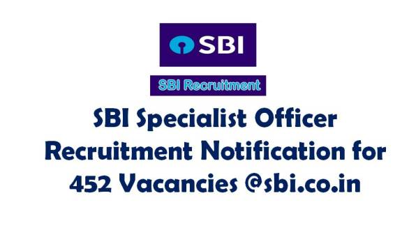 SBI Specialist Officer Recruitment Notification for 452 Vacancies @sbi.co.in
