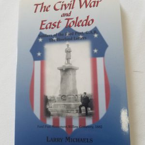 The Civil War and East Toledo ~ Michaels/Eversman