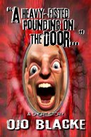 """""""A heavy-fisted pounding on the door..."""": A Short Story"""