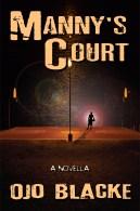 Manny's Court: A Novella