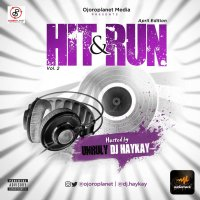 [Mixtape] Ojoroplanet Ft. DJ Haykay – Hit and Run Mixtape(Edition 2.0)