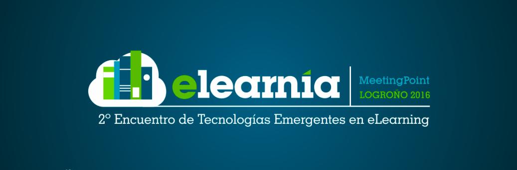 ELEARNIA 2016. 2º Encuentro de Tecnologías Emergentes en eLearning