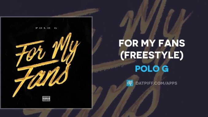 Mp3: Polo G - For My Fans (Freestyle)