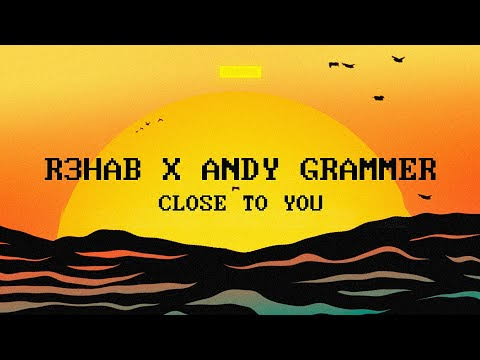 Mp3: R3HAB feat Andy Grammer - Close To You