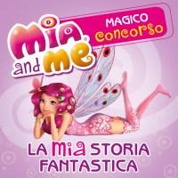"""""""MIA AND ME"""":SCRIVI UNA STORIA FANTASTICA"""