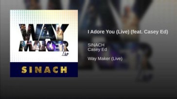 I Adore You By Sinach ft Casey Ed