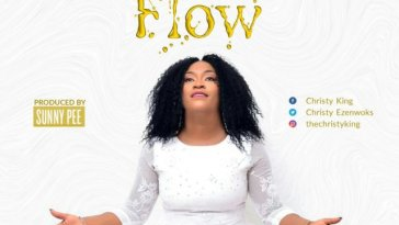 Anointing Flow – Christy King @ChristyEzenwoks
