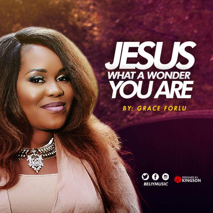 Jesus What A Wonder You Are – Grace Forlu