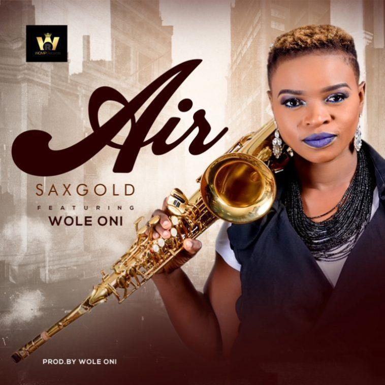 "Sax Gold – ""Air"" Feat. Wole Oni"