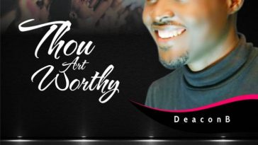 Thou Art Worthy by Deacon B