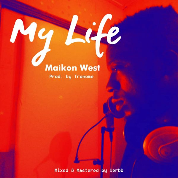 My Life By Maikon west
