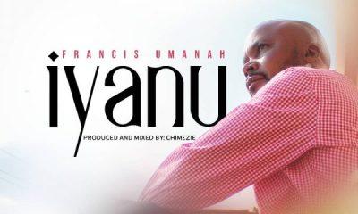 Francis Umanah – Iyanu