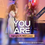 videoAghogho - You Are Feat. Nikki Laoye