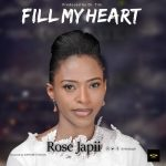 download Fill My Heart By Rose Japii