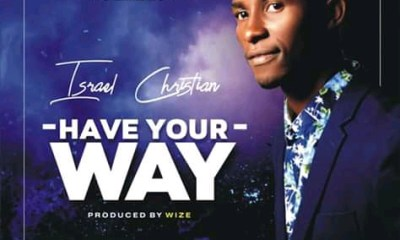 Israel Christian - Have Your Way