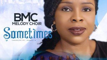 BMC Melody Choir – Sometimes