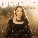 I Will Follow By Michelle Benedek feat. Nathaniel Bassey