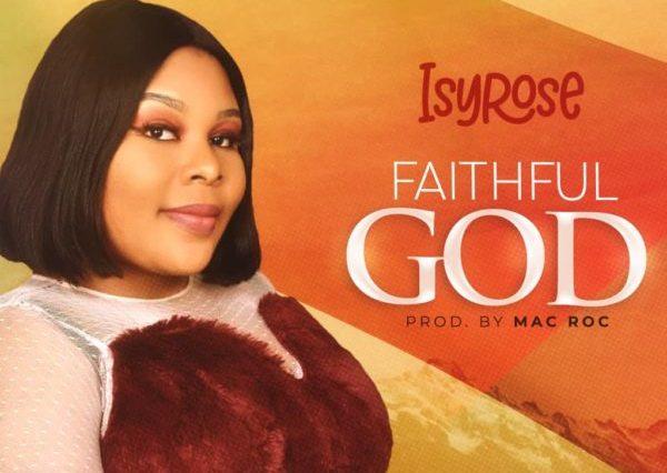 ISYROSE - FAITHFUL GOD