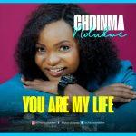 You Are My Life By Chidimma Ndukwe