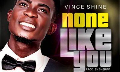Vince Shine - NONE LIKE YOU
