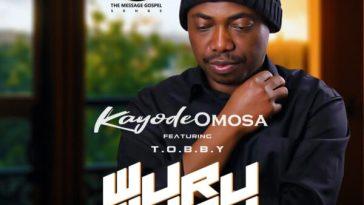 Wuru Wuru No Dey - Kayode Omosa