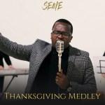 THANKSGIVING MEDLEY By SEME