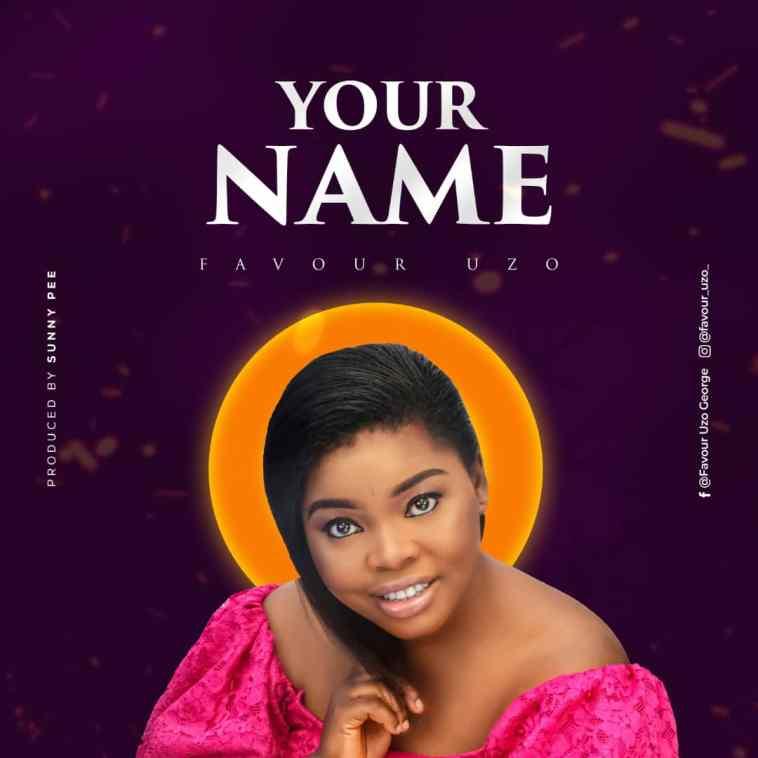 Favour Uzo - Your Name