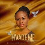Invade Me - Melody Ozioma