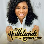 My Hallelujah Won't Stop - Bisola Crown