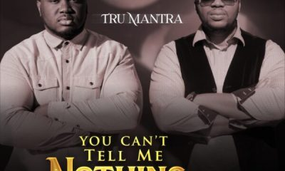 You Can't Tell Me Nothing - Tru Mantra