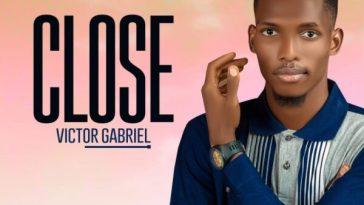 Close – Victor Gabriel