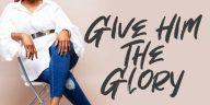 Give Him The Glory - Jemi Nwadike