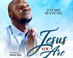 Jesus You Are - Jaymz Manue