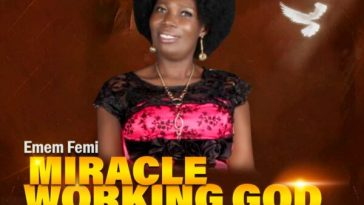 Miracle Working God - Emem Femi