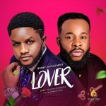 Lover - Jimmy D Psalmist Ft. Prospa Ochimana