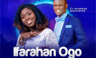 Ifarahan Ogo By Oreoluwani Praise ft. Akorede Greatstar