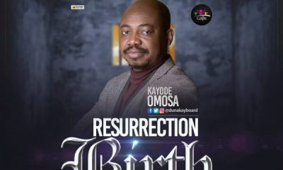 Resurrection Birth - Kayode Omosa