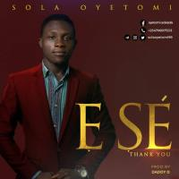 Sola Oyetomi - E Se (Thank You)