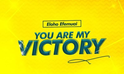 You Are My Victory - Eloho Efemuai